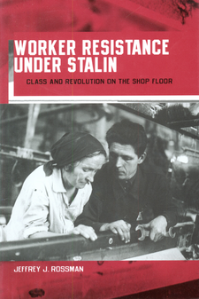 Cover image for Worker resistance under Stalin: class and revolution on the shop floor