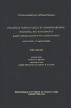 Cover image for Catalogus translationum et commentariorum: Mediaeval and Renaissance Latin translations and commentaries : annotated lists and guides., Vol. 9