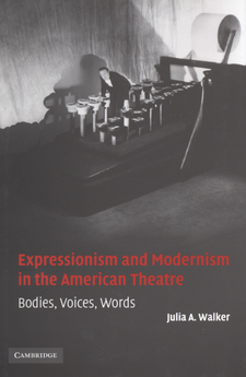 Cover image for Expressionism and modernism in the American theatre: bodies, voices, words