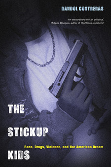 Cover image for The stickup kids: race, drugs, violence, and the American dream