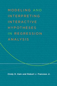 Cover image for Modeling and Interpreting Interactive Hypotheses in Regression Analysis