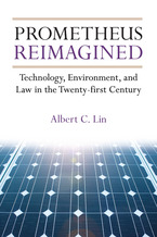 Cover image for Prometheus Reimagined: Technology, Environment, and Law in the Twenty-first Century