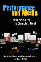 Cover image for Performance and Media: Taxonomies for a Changing Field