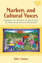 Cover image for Markets and Cultural Voices: Liberty vs. Power in the Lives of Mexican Amate Painters