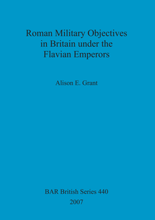 Cover image for Roman Military Objectives in Britain under the Flavian Emperors