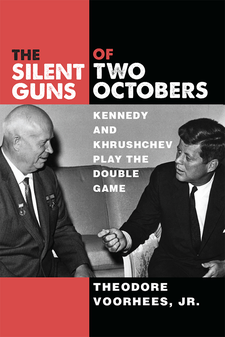Cover image for The Silent Guns of Two Octobers: Kennedy and Khrushchev Play the Double Game