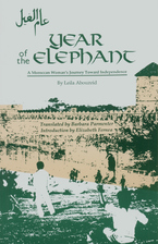 Cover image for Year of the elephant: a Moroccan woman's journey toward independence, and other stories