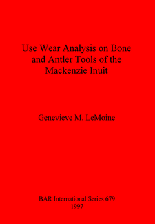 Cover image for Use Wear Analysis on Bone and Antler Tools of the Mackenzie Inuit