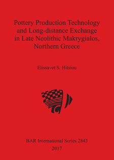 Cover image for Pottery Production Technology and Long-distance Exchange in Late Neolithic Makrygialos, Northern Greece