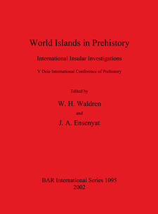 Cover image for World Islands in Prehistory: International Insular Investigations. V Deia International Conference of Prehistory