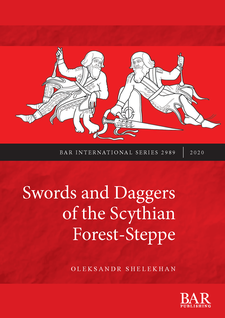 Cover image for Swords and Daggers of the Scythian Forest-Steppe