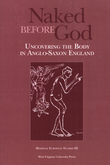 Cover for Naked before God: uncovering the body in Anglo-Saxon England