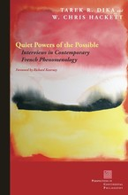 Cover image for Quiet powers of the possible: interviews in contemporary French phenomenology