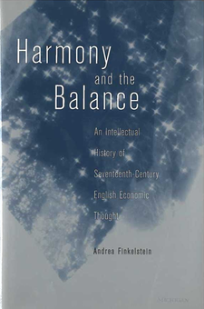 Cover image for Harmony and the Balance: An Intellectual History of Seventeenth-Century English Economic Thought