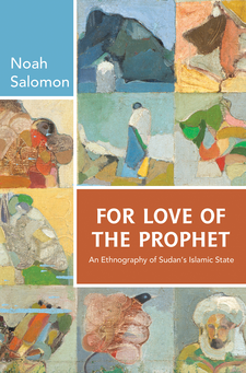 Cover image for For Love of the Prophet: An Ethnography of Sudan's Islamic State