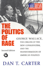 Cover image for The politics of rage: George Wallace, the origins of the new conservatism, and the transformation of American politics