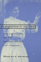 Cover image for Forbidden signs: American culture and the campaign against sign language