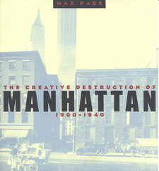 Cover image for The creative destruction of Manhattan, 1900-1940