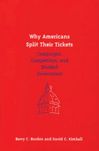 Cover image for Why Americans Split Their Tickets: Campaigns, Competition, and Divided Government