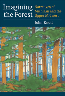 Cover image for Imagining the Forest: Narratives of Michigan and the Upper Midwest