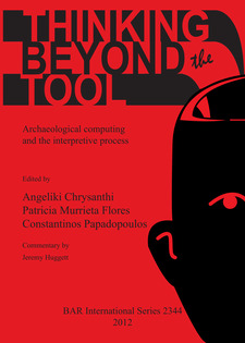 Cover image for Thinking beyond the Tool: Archaeological computing and the interpretive process