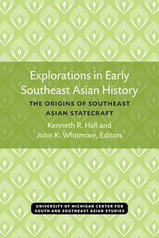 Cover image for Explorations in Early Southeast Asian History: The Origins of Southeast Asian Statecraft