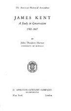 Cover image for James Kent: a study in conservatism, 1763-1847