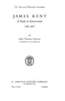 Cover for James Kent: a study in conservatism, 1763-1847