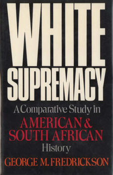 Cover for White supremacy: a comparative study in American and South African history