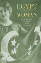 Cover image for Egypt as a woman: nationalism, gender, and politics