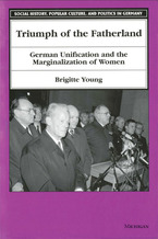 Cover image for Triumph of the Fatherland: German Unification and the Marginalization of Women