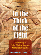 Cover image for In the Thick of the Fight: The Writing of Emily Wilding Davison, Militant Suffragette