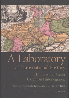 Cover image for A laboratory of transnational history: Ukraine and recent Ukrainian historiography