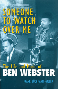Cover image for Someone to Watch Over Me: The Life and Music of Ben Webster