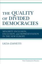 Cover image for The Quality of Divided Democracies: Minority Inclusion, Exclusion, and Representation in the New Europe