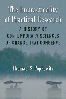 Cover image for The Impracticality of Practical Research: A History of Contemporary Sciences of Change That Conserve