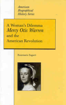 Cover image for A woman's dilemma: Mercy Otis Warren and the American revolution