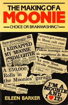 Cover image for The making of a Moonie: choice or brainwashing?