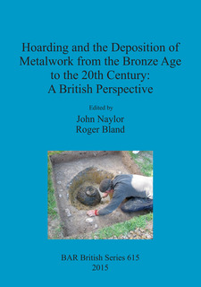 Cover image for Hoarding and the Deposition of Metalwork from the Bronze Age to the 20th Century: A British Perspective