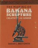 Cover image for The cover of the book The Making of Bamana Sculpture: Creativity and Gender by Sarah C. Brett-Smith