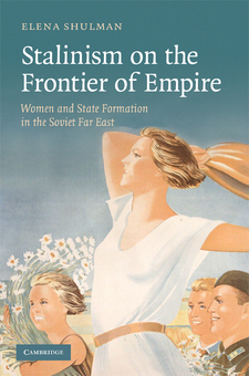 Cover image for Stalinism on the frontier of empire: women and state formation in the Soviet Far East