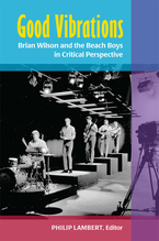 Cover image for Good Vibrations: Brian Wilson and the Beach Boys in Critical Perspective
