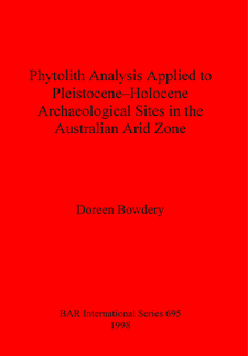 Cover image for Phytolith Analysis Applied to Pleistocene-Holocene Archaeological Sites in the Australian Arid Zone