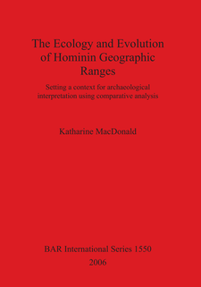 Cover image for The Ecology and Evolution of Hominin Geographic Ranges: Setting a context for archaeological interpretation using comparative analysis