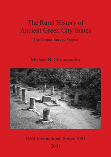 Cover image for The Rural History of Ancient Greek City-States: The Oropos Survey Project