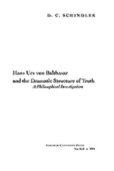 Cover image for Hans Urs von Balthasar and the dramatic structure of truth: a philosophical investigation