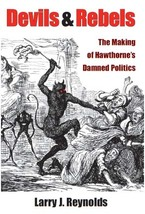 Cover image for Devils and Rebels: The Making of Hawthorne's Damned Politics