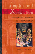 Cover image for Empire and revolution: the Americans in Mexico since the Civil War