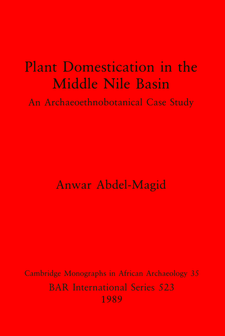 Cover image for Plant Domestication in the Middle Nile Basin: An Archaeoethnobotanical Case Study
