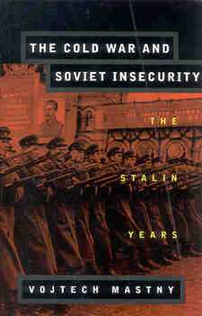 Cover image for The Cold War and Soviet insecurity: the Stalin years